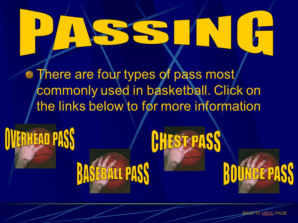 PASSING OVERHEAD PASS CHEST PASS BASEBALL PASS BOUNCE PASS