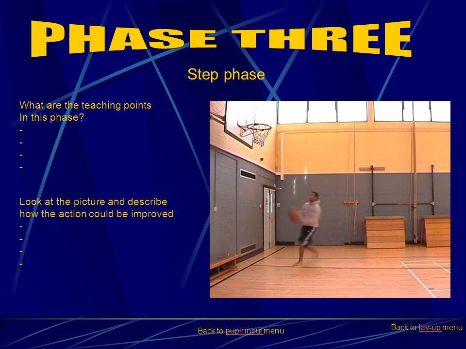 PHASE THREE Step phase What are the teaching points In this phase -