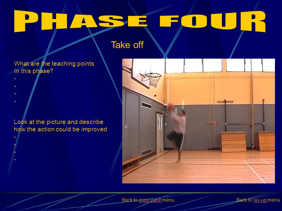 PHASE FOUR Take off What are the teaching points In this phase -