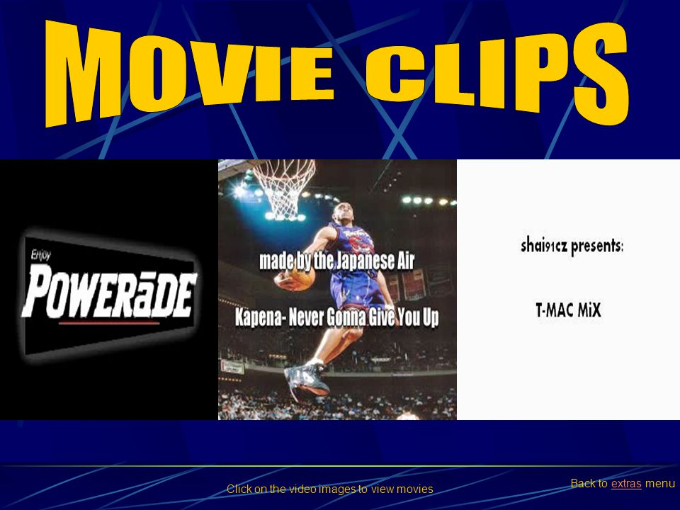 MOVIE CLIPS Back to extras menu