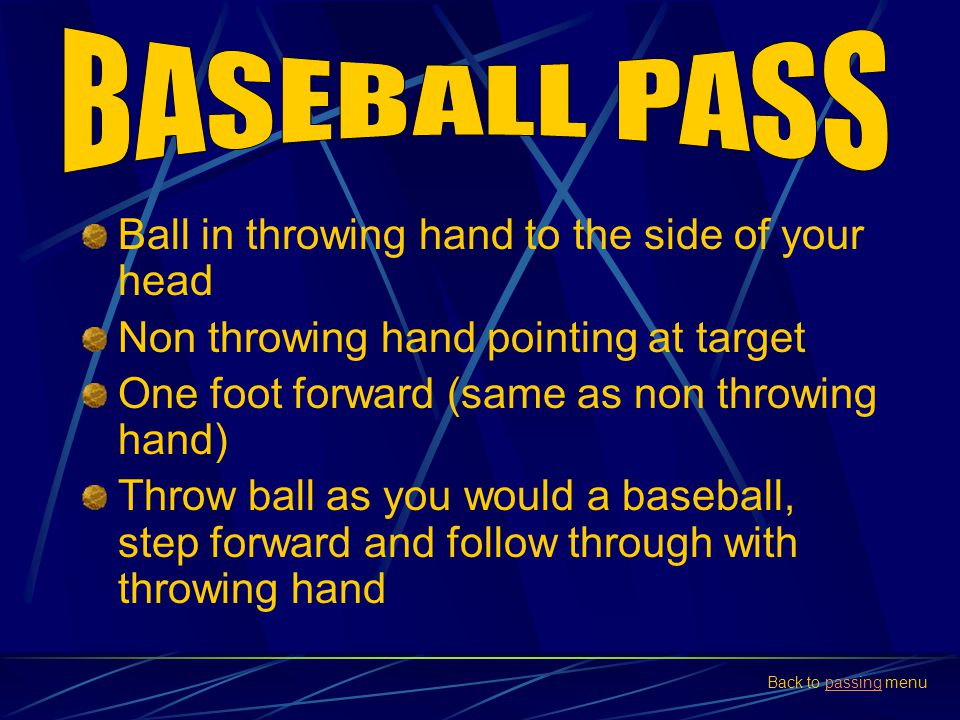 BASEBALL PASS Ball in throwing hand to the side of your head