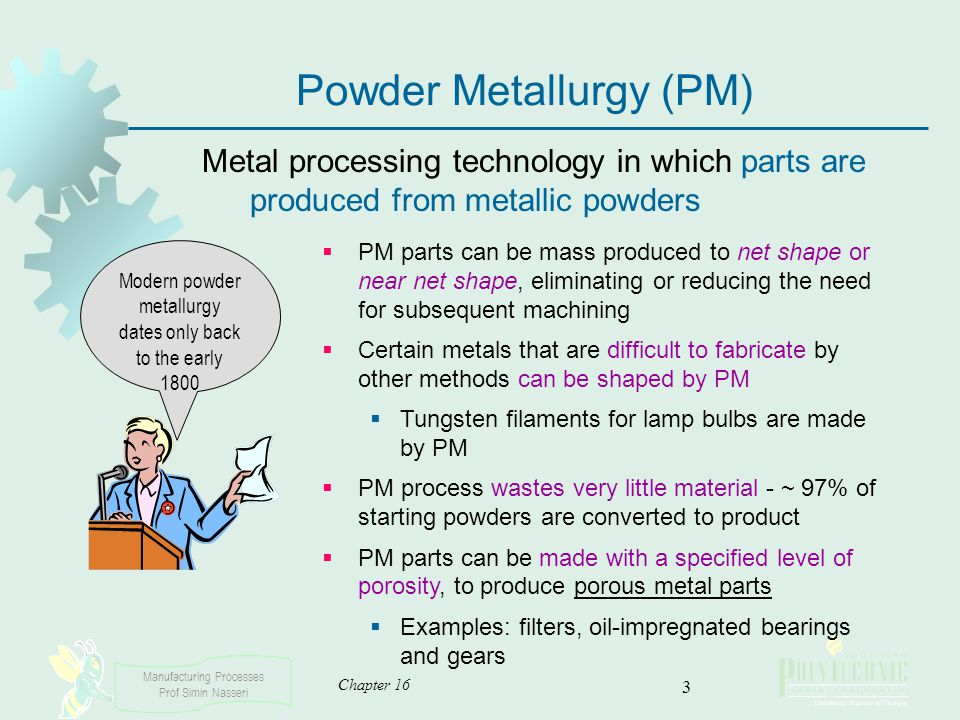 powder metallurgy Kanthal's powder metallurgical materials, with their unique combination of high  oxidation resistance and form stability, boost both productivity.