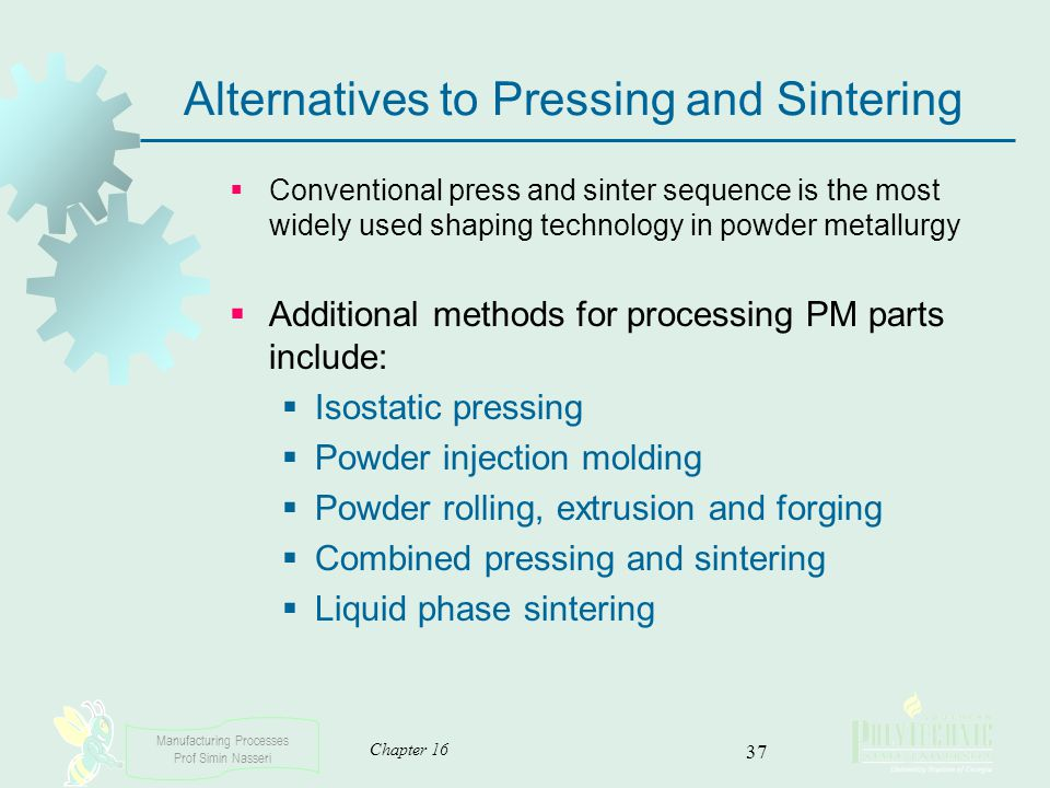 Alternatives to Pressing and Sintering