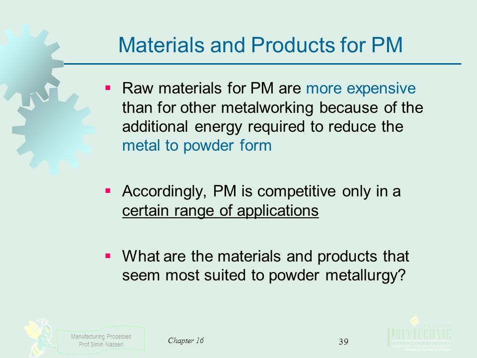 Materials and Products for PM