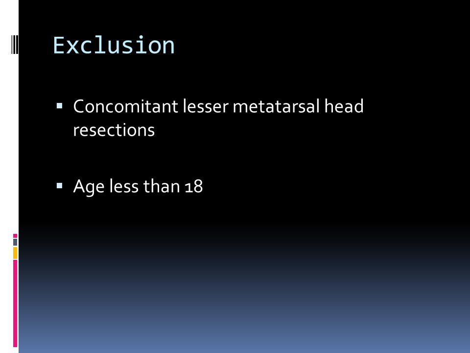 Exclusion Concomitant lesser metatarsal head resections