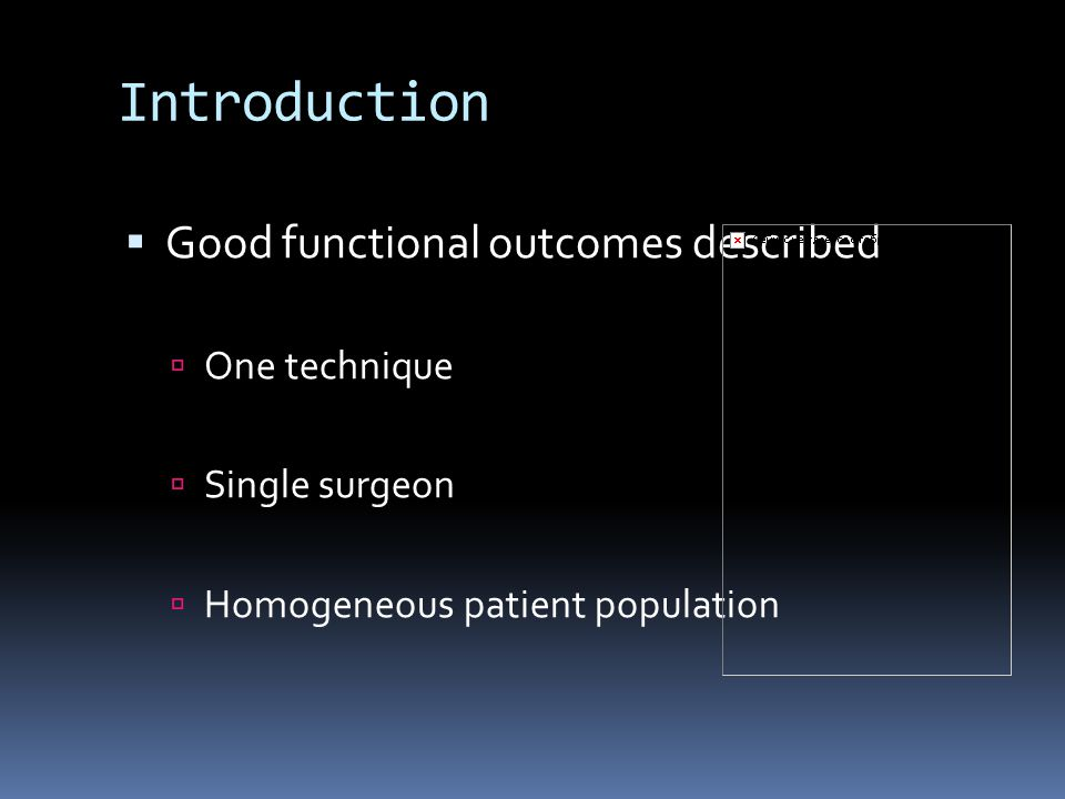 Introduction Good functional outcomes described One technique