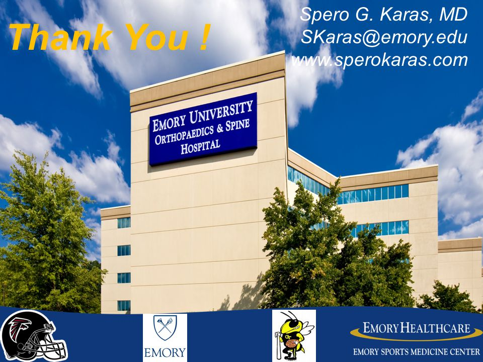 Spero G. Karas, MD SKaras@emory.edu www.sperokaras.com Thank You !