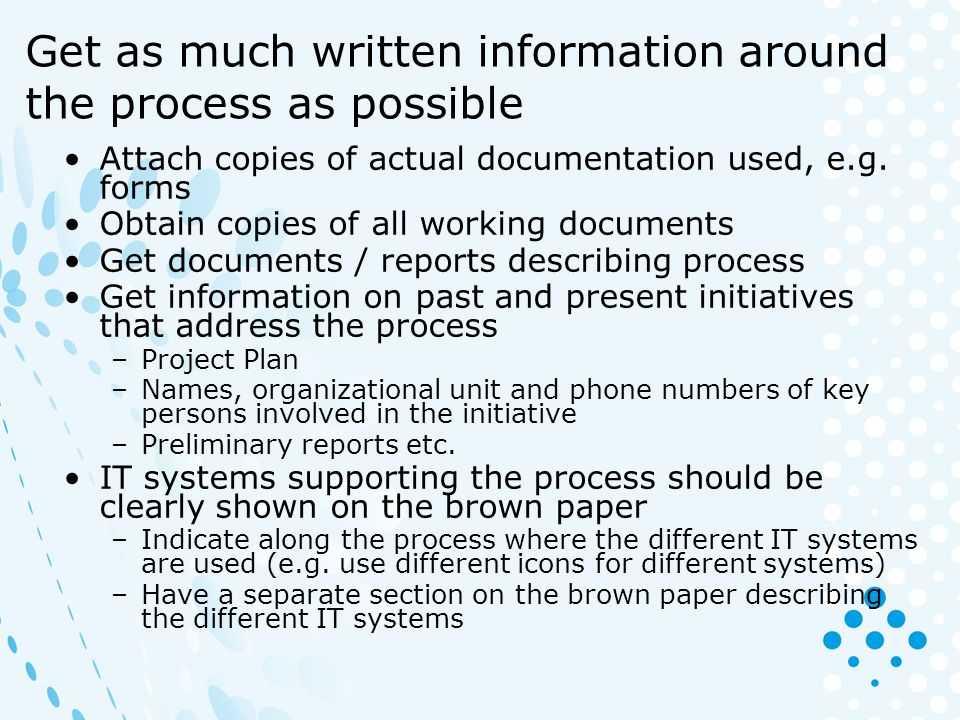 Get as much written information around the process as possible