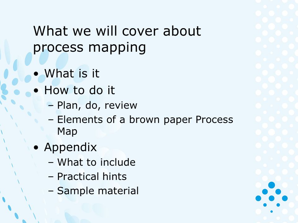 What we will cover about process mapping