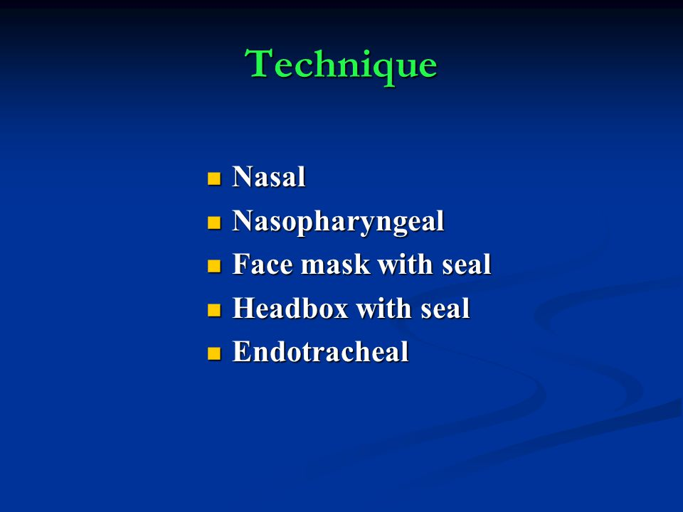 Technique Nasal Nasopharyngeal Face mask with seal Headbox with seal