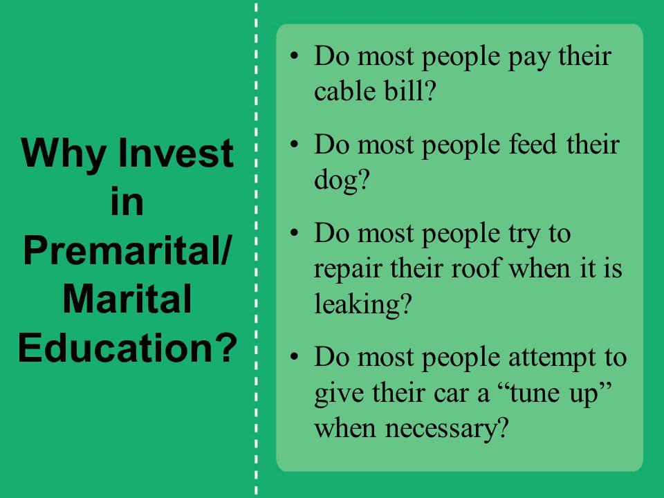 Why Invest in Premarital/Marital Education