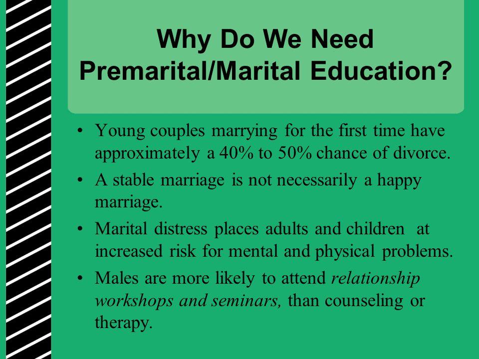 Why Do We Need Premarital/Marital Education