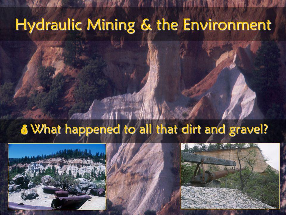 Hydraulic Mining & the Environment
