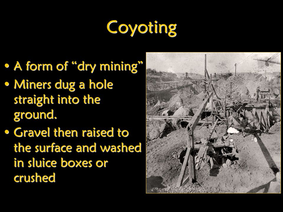 Coyoting A form of dry mining