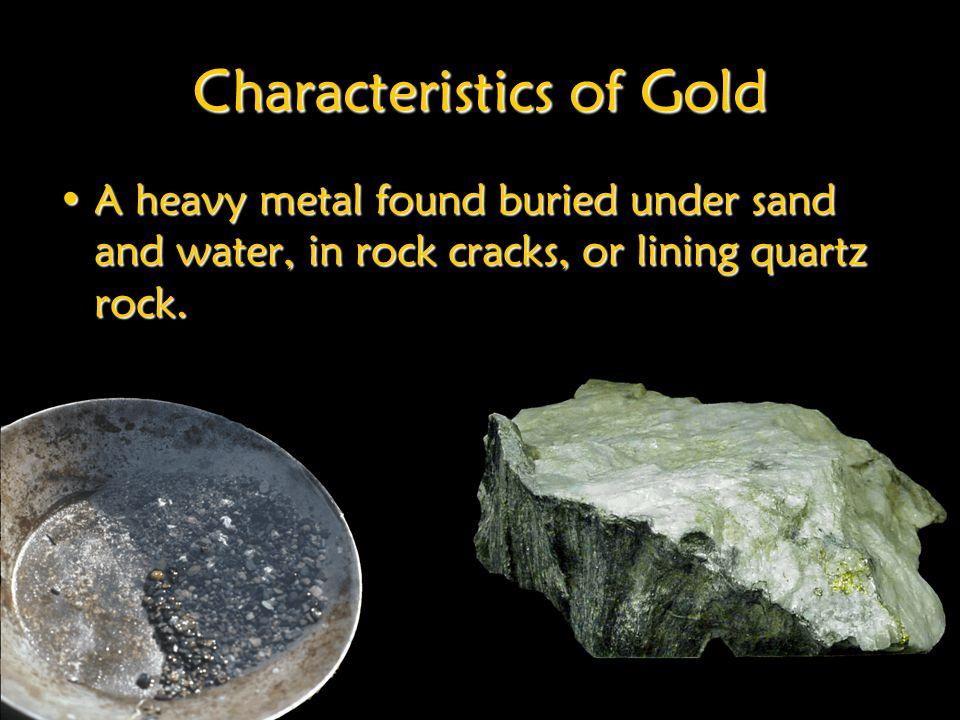 Characteristics of Gold