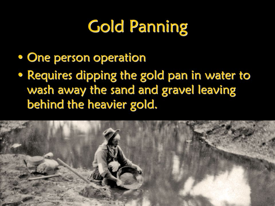 Gold Panning One person operation