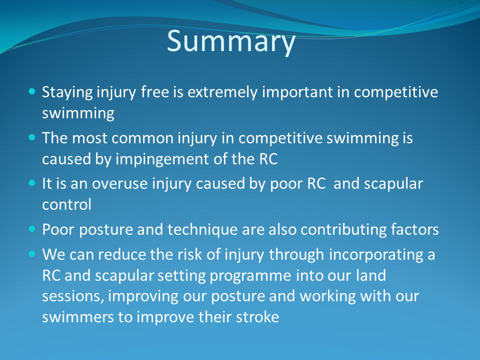 Summary Staying injury free is extremely important in competitive swimming.