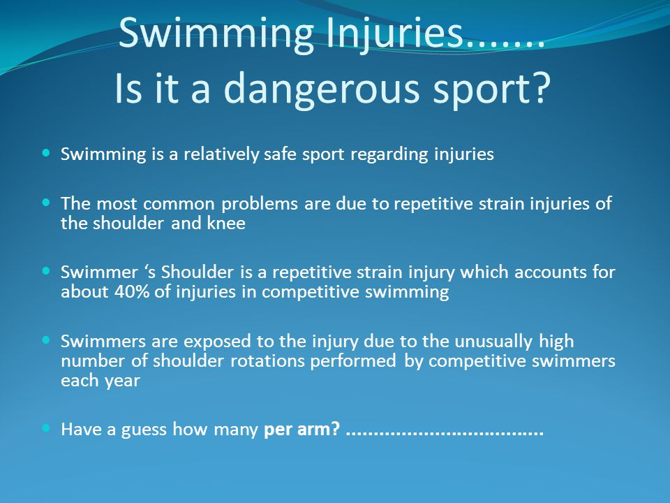 Swimming Injuries....... Is it a dangerous sport