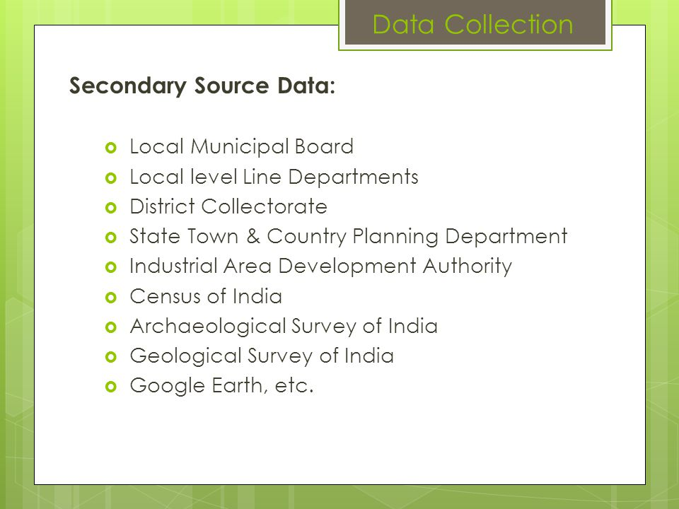 Data Collection Secondary Source Data: Local Municipal Board