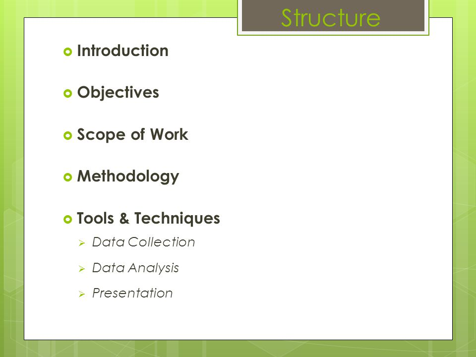 Structure Introduction Objectives Scope of Work Methodology