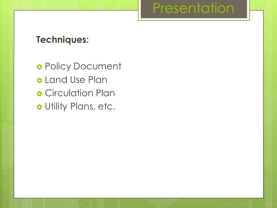 Presentation Techniques: Policy Document Land Use Plan