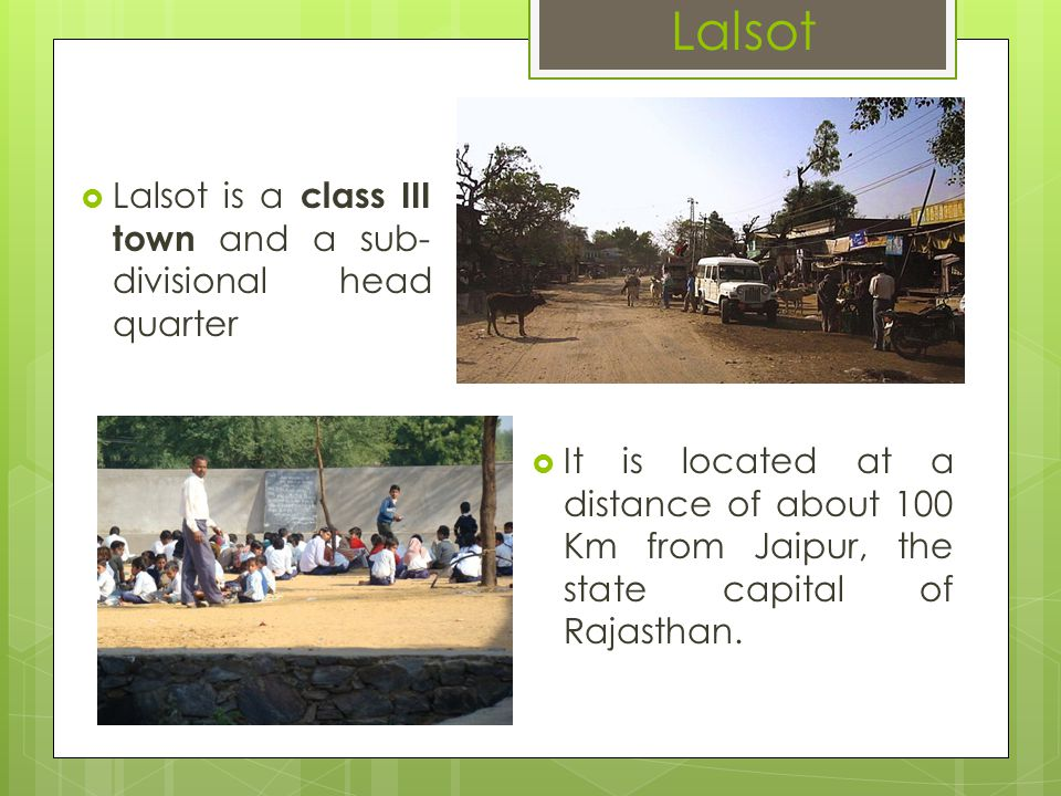 Lalsot Lalsot is a class III town and a sub-divisional head quarter