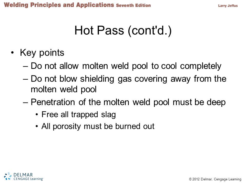 Hot Pass (cont d.) Key points