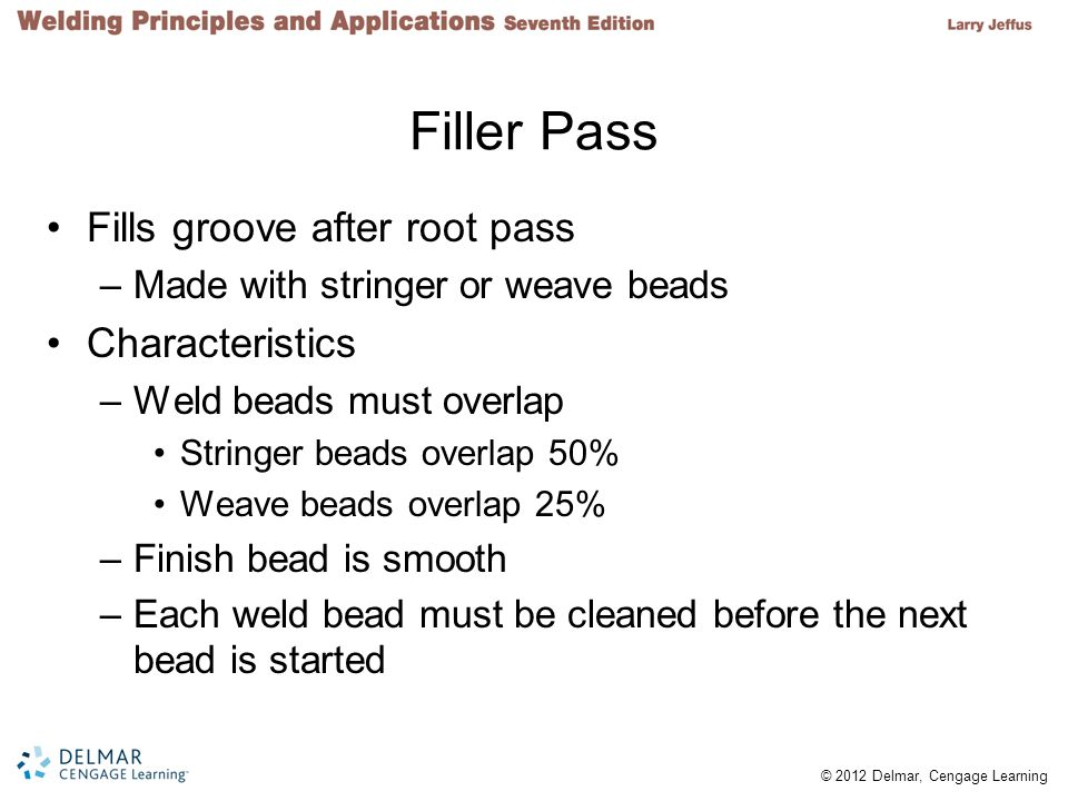 Filler Pass Fills groove after root pass Characteristics