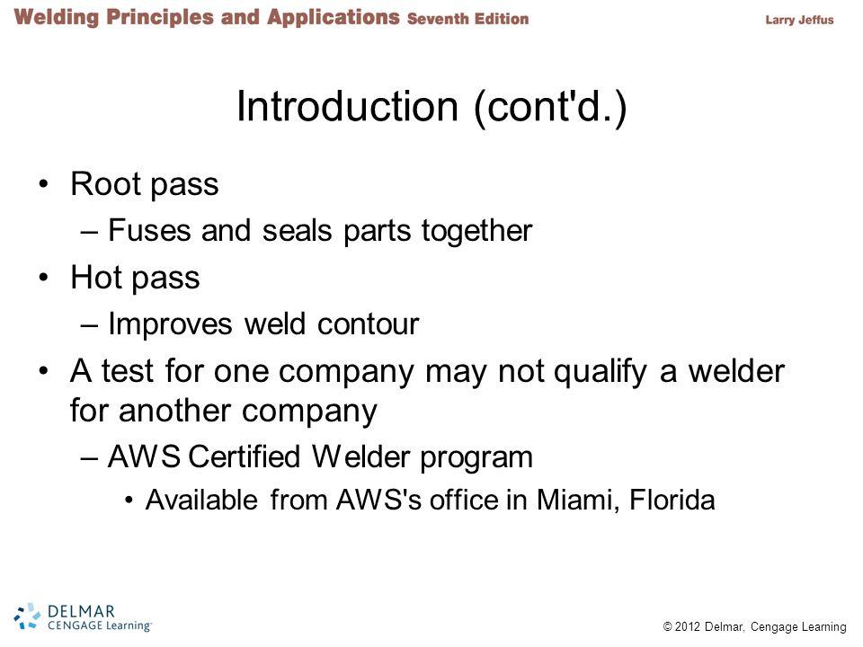 Introduction (cont d.) Root pass Hot pass