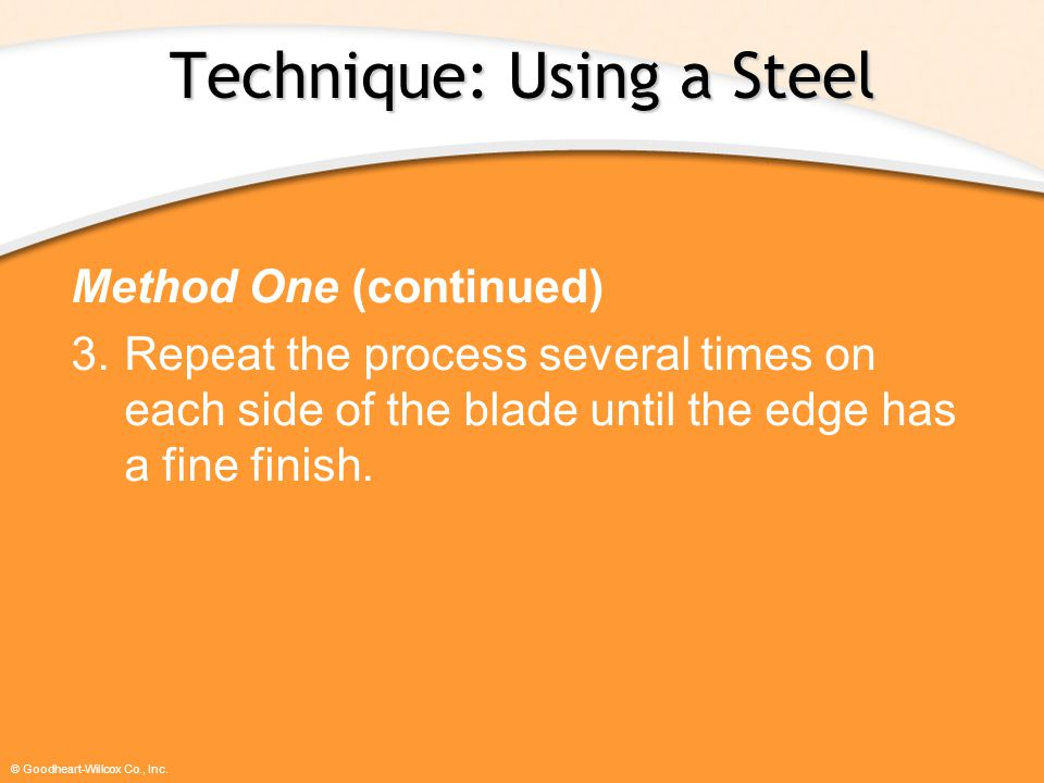 Technique: Using a Steel