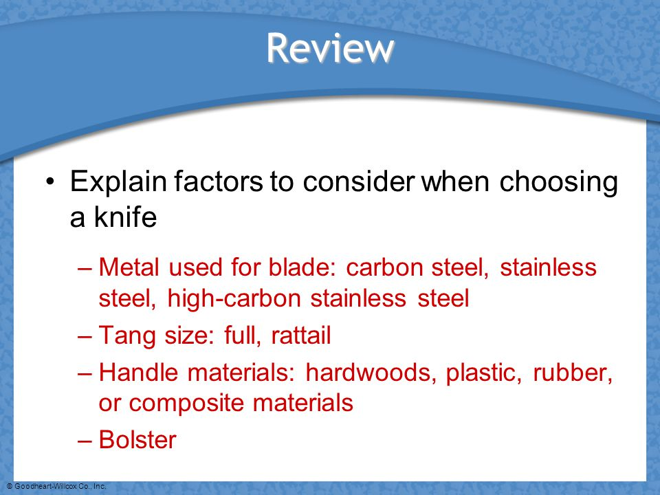 Review Explain factors to consider when choosing a knife