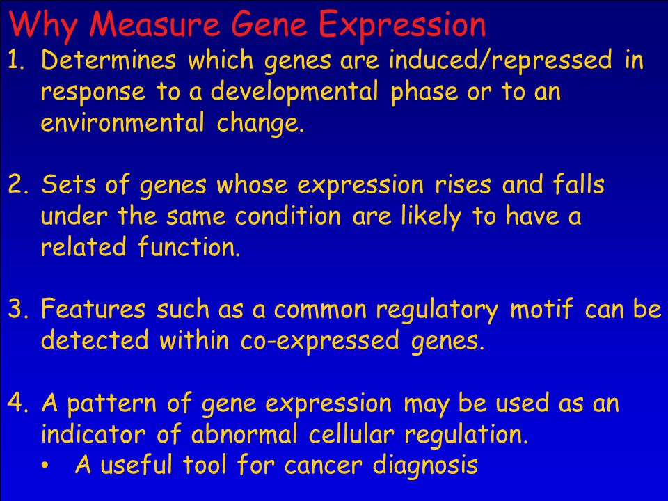 Why Measure Gene Expression