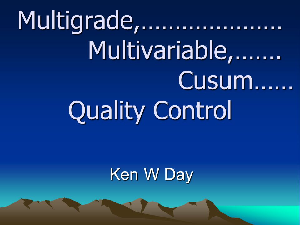 Multigrade,………………… Multivariable,……. Cusum…… Quality Control