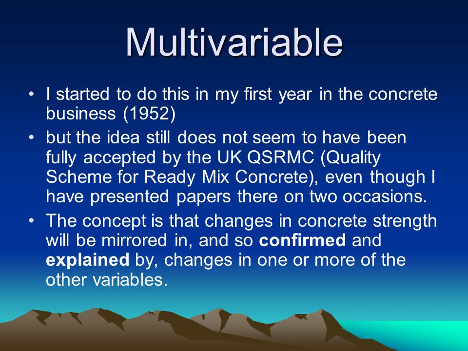 Multivariable I started to do this in my first year in the concrete business (1952)