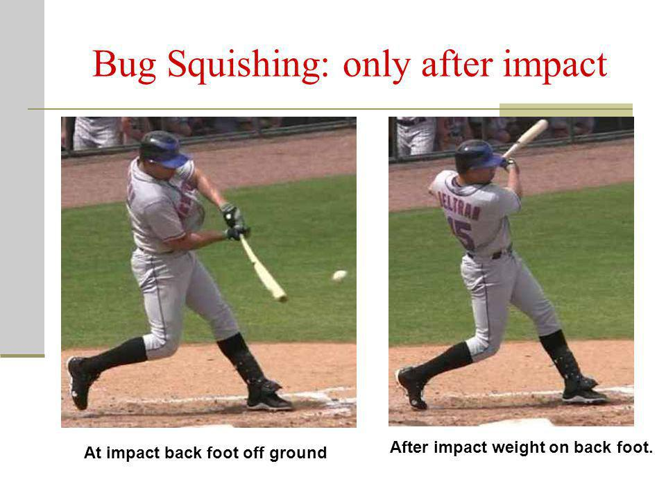 Bug Squishing: only after impact