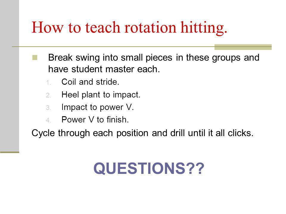 How to teach rotation hitting.