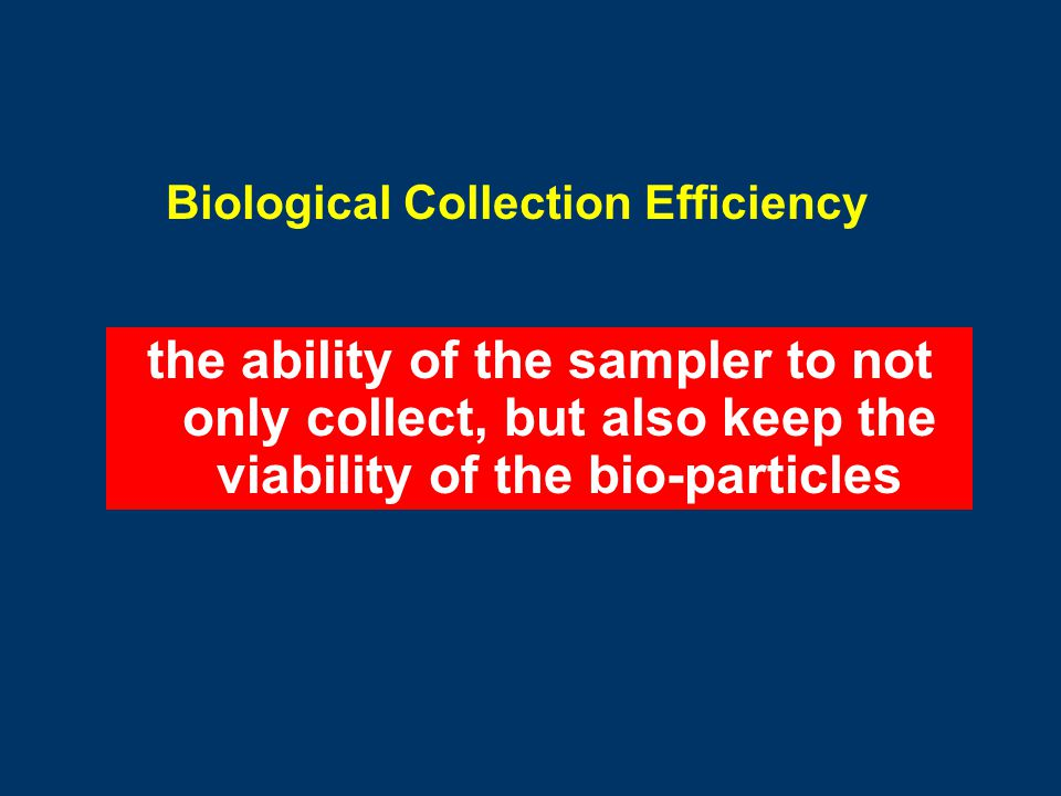 Biological Collection Efficiency