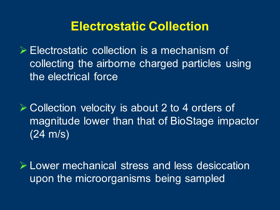 Electrostatic Collection