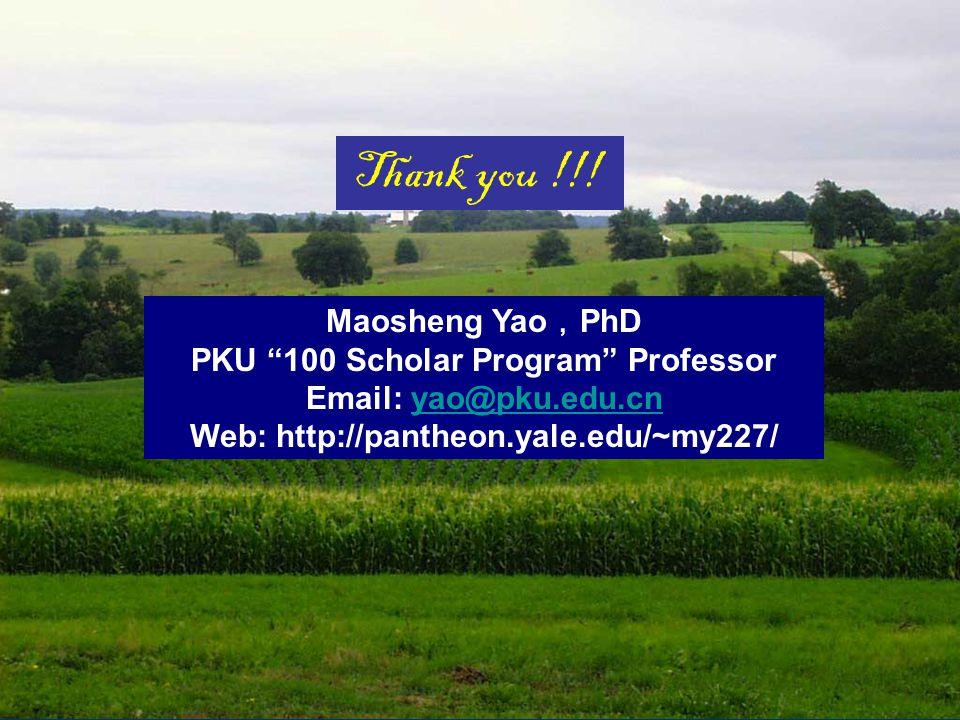 Thank you !!! Maosheng Yao,PhD PKU 100 Scholar Program Professor