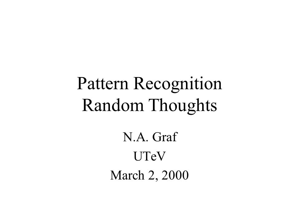 Pattern Recognition Random Thoughts