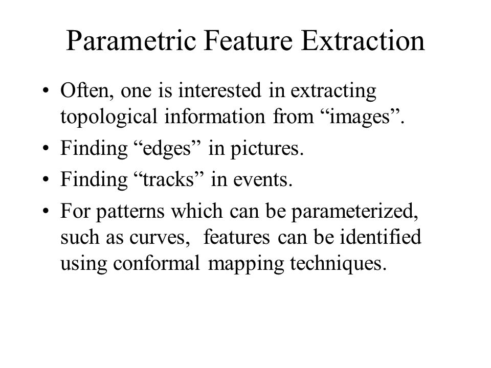 Parametric Feature Extraction