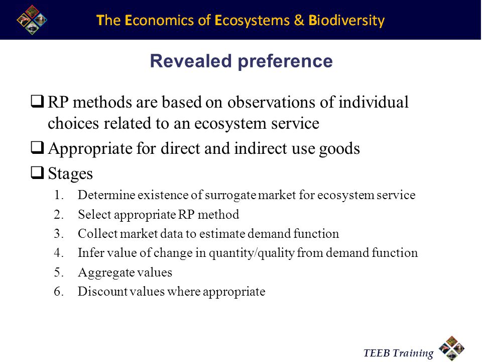Revealed preference RP methods are based on observations of individual choices related to an ecosystem service.