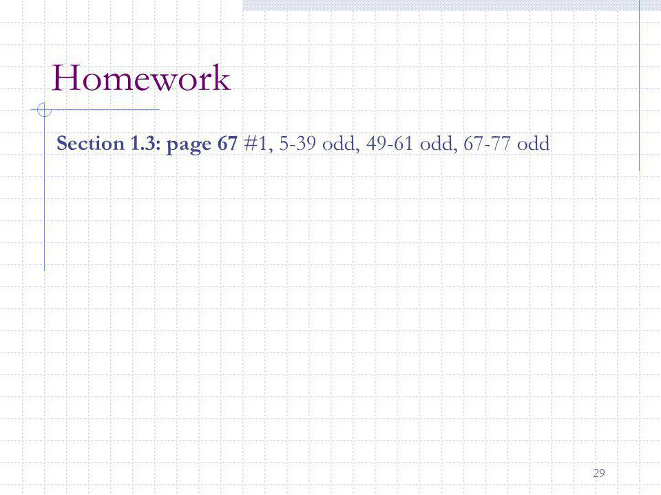 Homework Section 1.3: page 67 #1, 5-39 odd, 49-61 odd, 67-77 odd