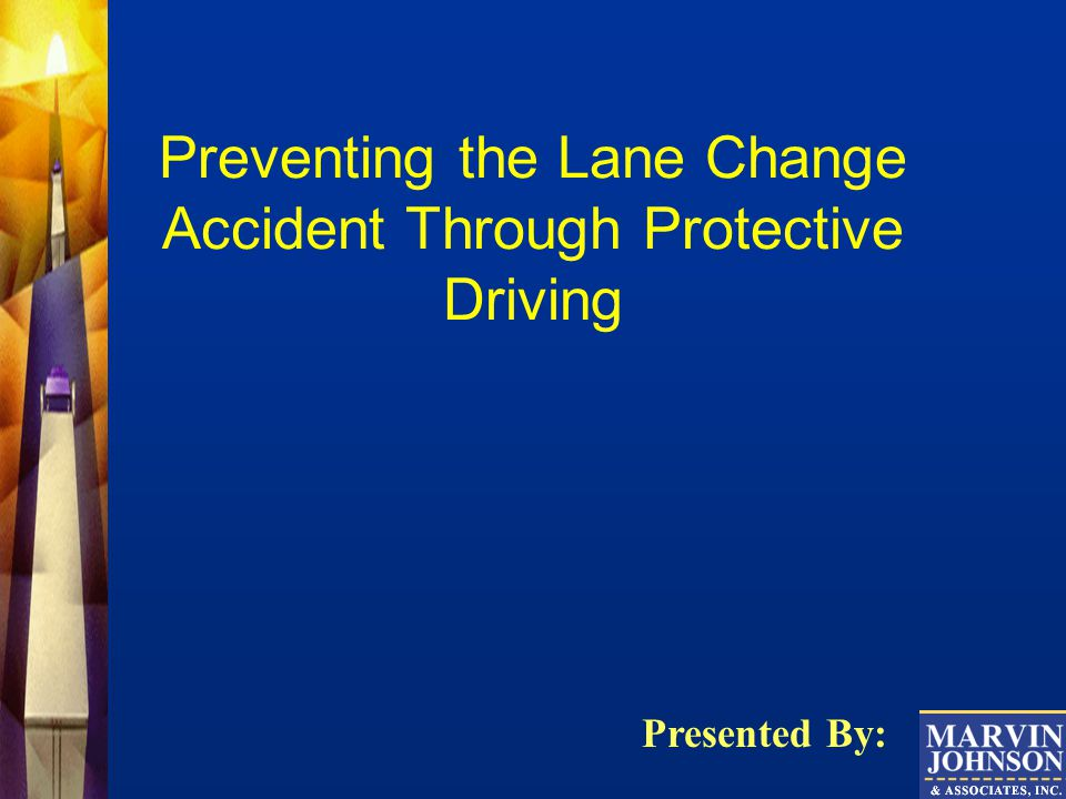 Preventing the Lane Change Accident Through Protective Driving