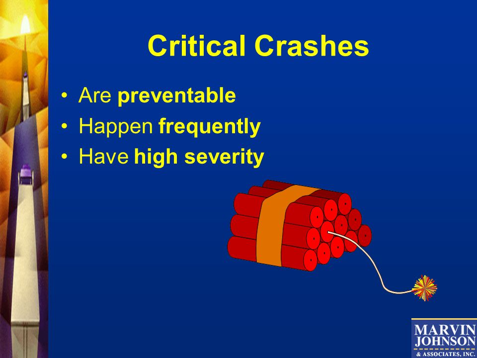 Critical Crashes Are preventable Happen frequently Have high severity