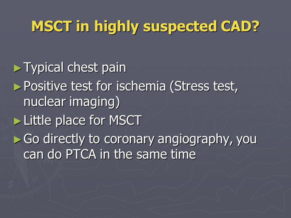 MSCT in highly suspected CAD