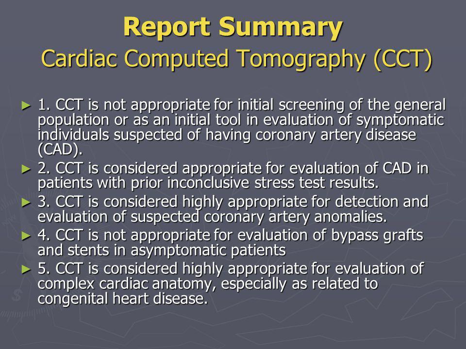 Report Summary Cardiac Computed Tomography (CCT)