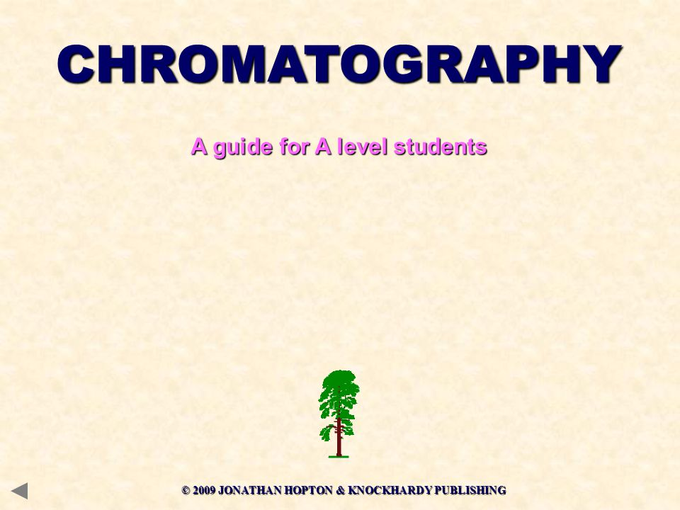 CHROMATOGRAPHY A guide for A level students