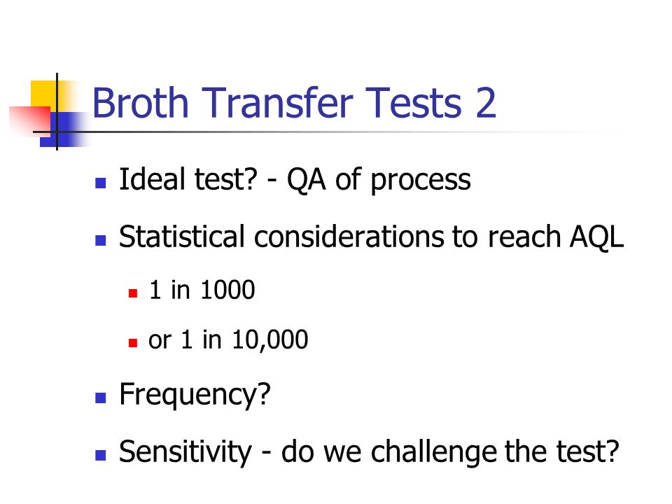 Broth Transfer Tests 2 Ideal test - QA of process