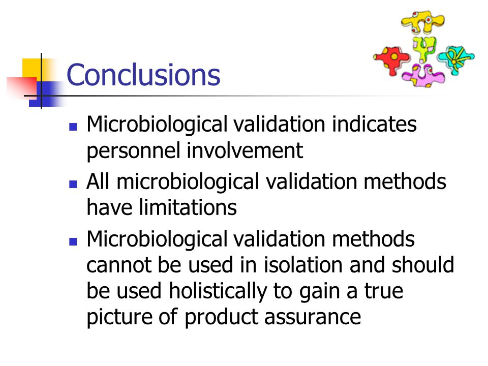Conclusions Microbiological validation indicates personnel involvement
